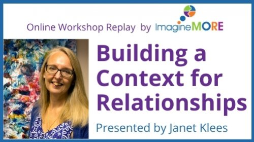 Building a Context for Relationship | Online Workshop Replay