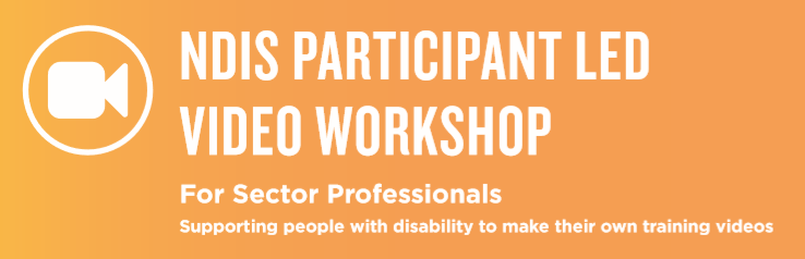 Carmera icon - NDIS Participant Led Video Workshop (for Sector Professionals - supporing people with disability to make their own training videos
